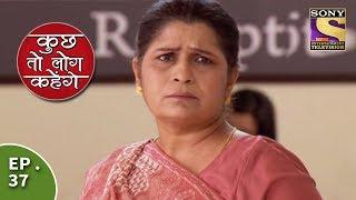 Kuch Toh Log Kahenge - Episode 37 - Dr. Mallika Complains About Nidhi