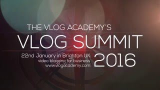 The Vlog Summit 2016 - everything about video blogging for business