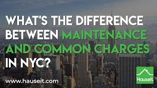 What's the Difference Between Maintenance and Common Charges in NYC? (2019) | Hauseit®