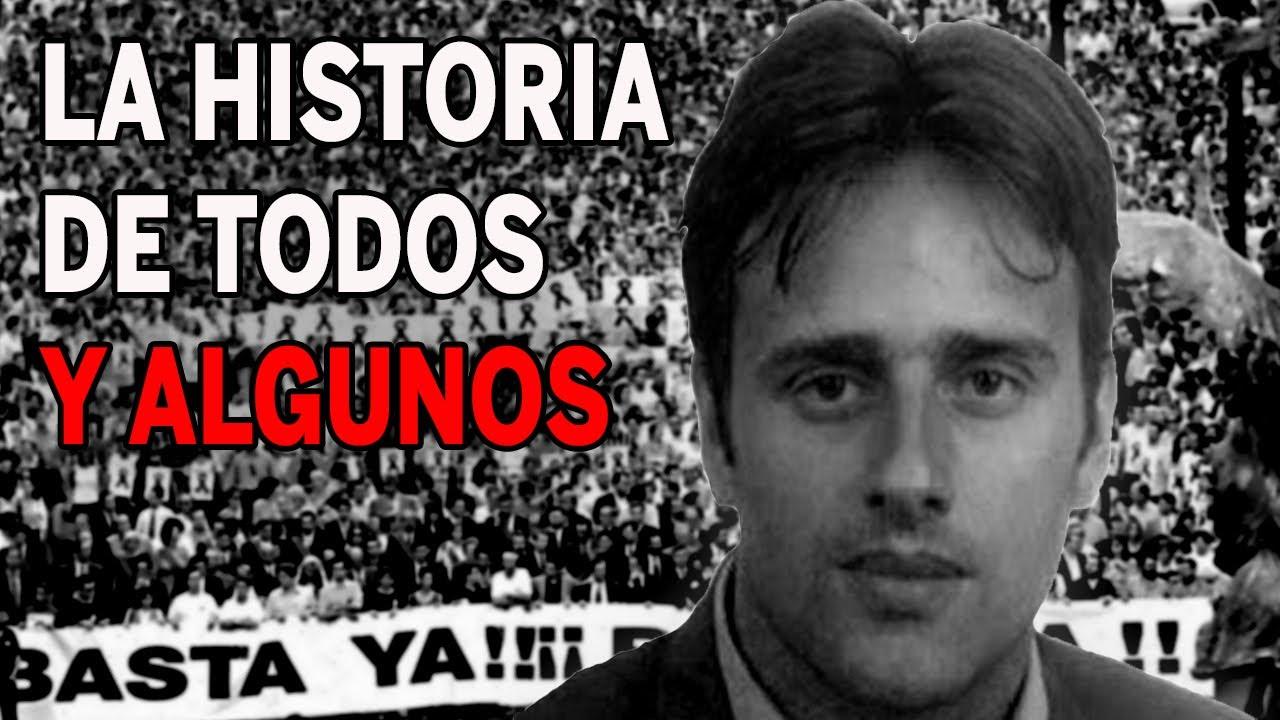 Miguel Ángel Blanco, la historia de todos y algunos