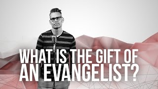 897. What Is The Gift Of An Evangelist?