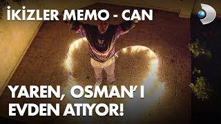 Yaren, Osman'ı evden atıyor! - İkizler Memo-Can 23. Bölüm
