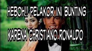 Heboh!! Pelakor ini Bunting Karena Christiano Ronaldo