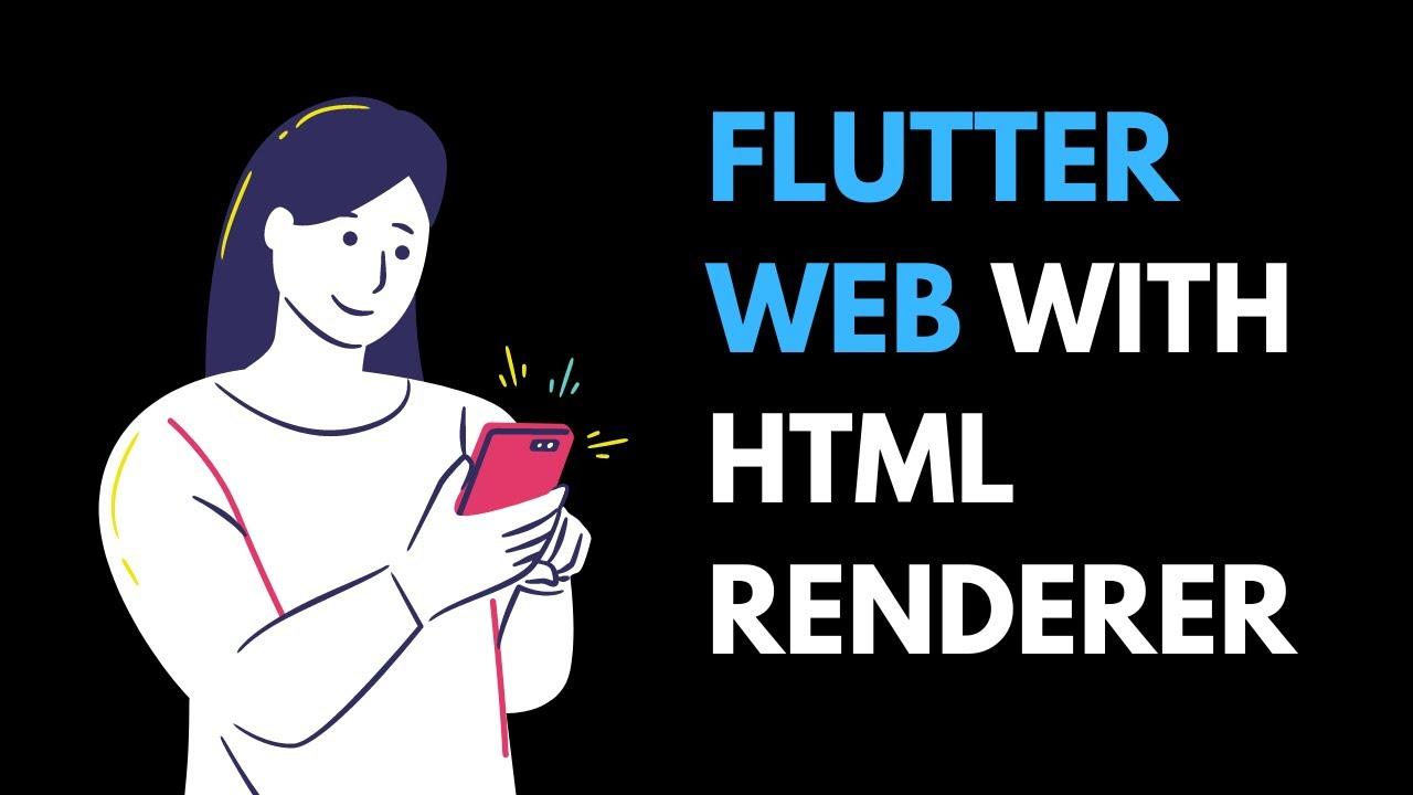 Run Flutter Web HTML Renderer, Easily