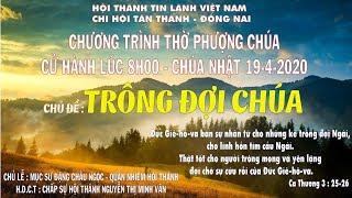 HTTL TÂN THÀNH - Chương trình thờ phượng Chúa - 19/04/2020