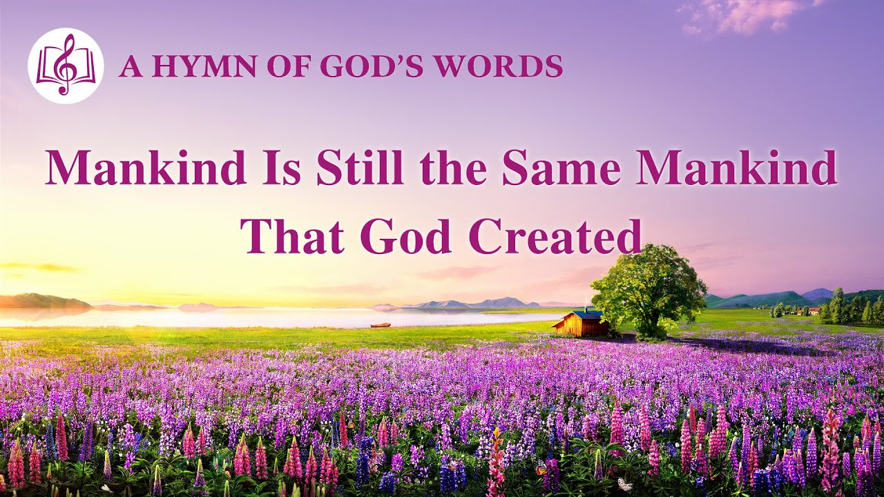 """2020 English Christian Song   """"Mankind Is Still the Same Mankind That God Created"""""""