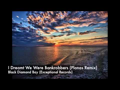 I Dreamt We Were Bankrobbers (Planas Remix)