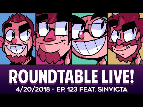 Roundtable Live! - 4/20/2018 (Ep. 123 Feat. Sinvicta)