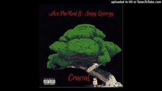 AceTheRed ft.JayyQueezy - Crucial [Prod.byDezWright]
