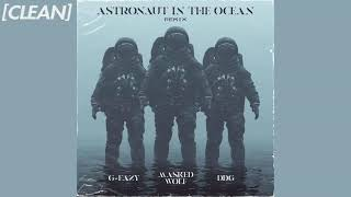 Download [CLEAN] Masked Wolf - Astronaut In The Ocean (Remix) [feat. G-Eazy & DDG]