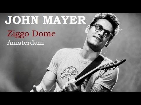 John Mayer Live - Ziggo Dome Amsterdam 2014 - Full Concert, HD