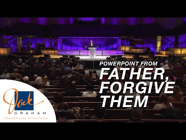 PowerPoint from: Father, Forgive Them | PowerPoint with Dr. Jack Graham