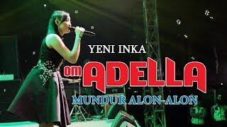 Download Mp3 Mundur Alon Alon Paling Joss Gandosss - Yeni Inka - Adella - Diana Ria Live Tema