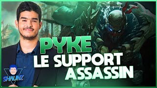 PYKE : LE SUPPORT ASSASSIN ! NOUVEAU CHAMPION LOL