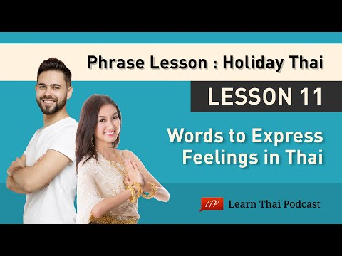 Holiday Thai Language Lesson 11: Express Your Feelings