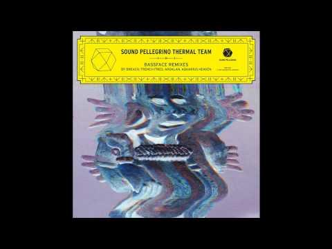 SOUND PELLEGRINO THERMAL TEAM — 'Bassface (Aquarius Heaven remix)'