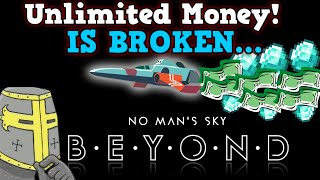 NO MAN'S SKY IS A PERFECTLY BALANCED GAME WITH NO EXPLOITS - Unlimited Money Glitch Is Broken