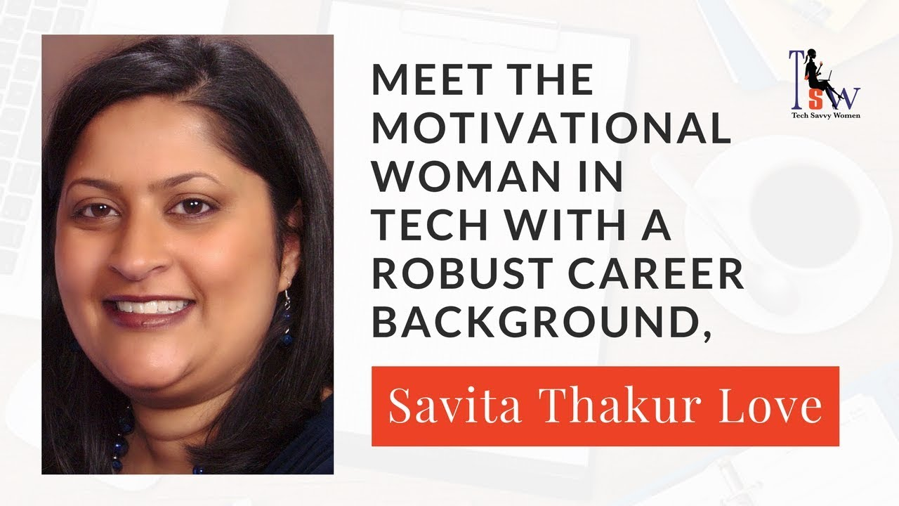 w in tech savita thakur love stem careers for women w in tech savita thakur love stem careers for women
