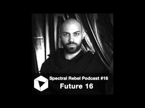 Spectral Rebel Podcast #16 Future 16