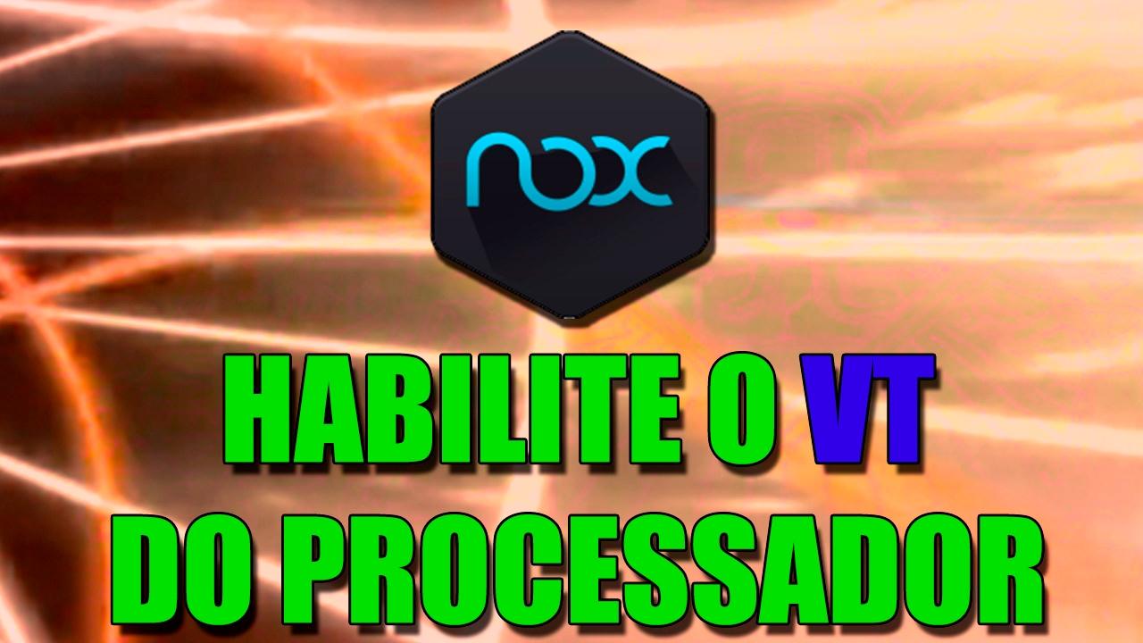 Como habilitar o VT do processador (Necessário para o NOX)