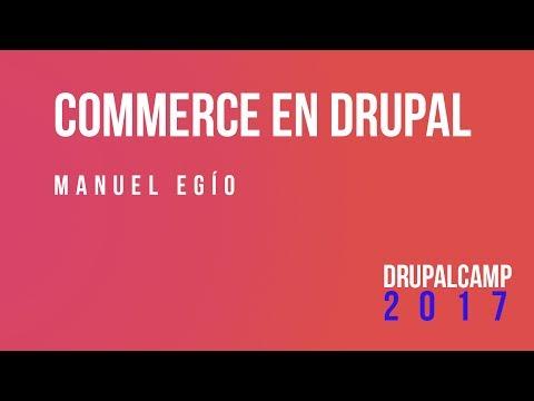 Commerce en Drupal - Manuel Egío  #DrupalCampES @facine
