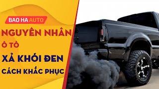 Nguyên nhân ô tô xả khói đen và cách khắc phục