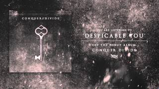 Conquer Divide -  Despicable You (Track Video)