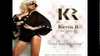 Kevin R Ft. Jessy M - Give You My Love (Radio Edit)