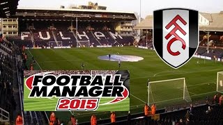 New Series! Football Manager 15 - Fulham - Episode 1