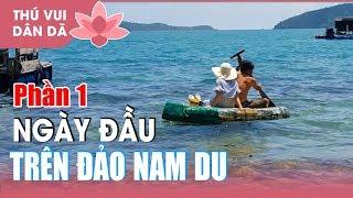 0860 Hành Trình - Ngày Đầu Khám Phá Đảo Nam Du
