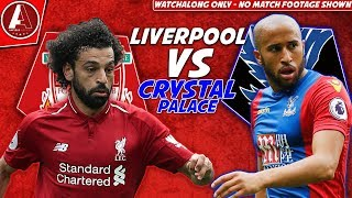 LIVERPOOL VS CRYSTAL PALACE WATCHALONG | NO MATCH FOOTAGE SHOWN