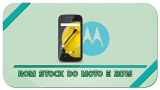 Como instalar stock ROM ORIGINAL no Moto E 2015 #SystemAndroid