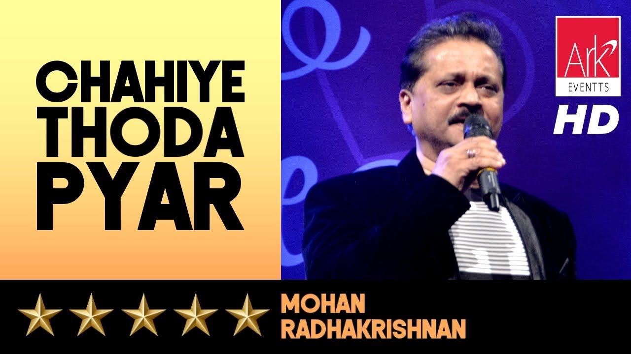 Chahiye Thoda Pyar - Mohan Radhakrishnan - Tu Mile Dil Khile 2019