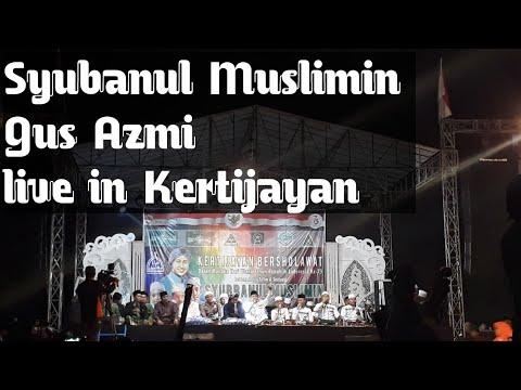Syubanul Muslimin Live In Kertijayan | Gus Azmi