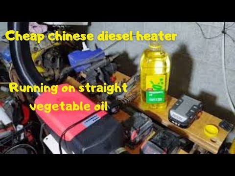 Cheap 5 KW Chinese Diesel Heater. Will it Run On Straight Vegetable Oil.?