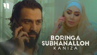 Kaniza - Boringga Subhanalloh   Каниза - Боринга Субханаллох