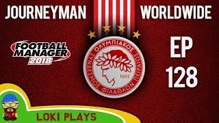 FM18 - Journeyman Worldwide - EP128 - TITLE DECIDER - Olympiacos - Football Manager 2018
