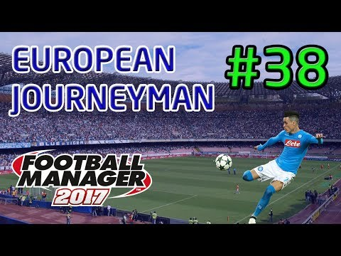 FM17 European Journeyman: Napoli - Episode 38: Juventus Title Decider!