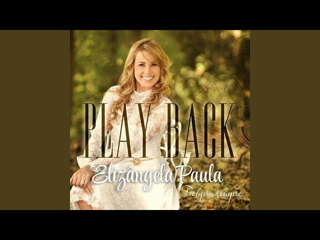 play back elizangela paula incomparavel