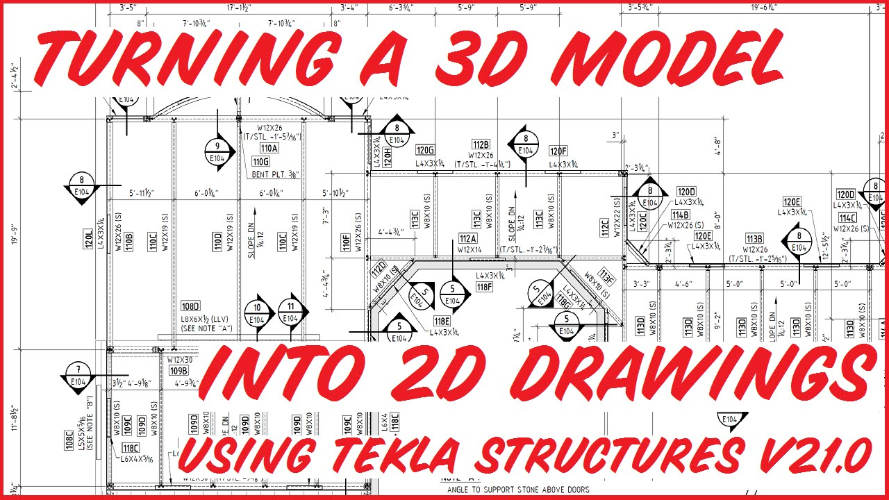 Turning A 3D Model Into 2D Drawings (using Tekla Structures)