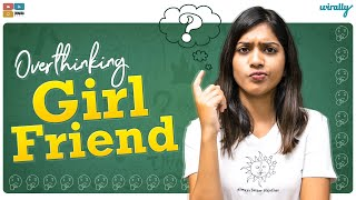 Overthinking Girl Friend || Wirally Originals ||Tamada Media