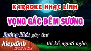 Karaoke nhạc lính Vọng Gác Đêm Sương | Beat chuẩn | Hiệp Định Studio