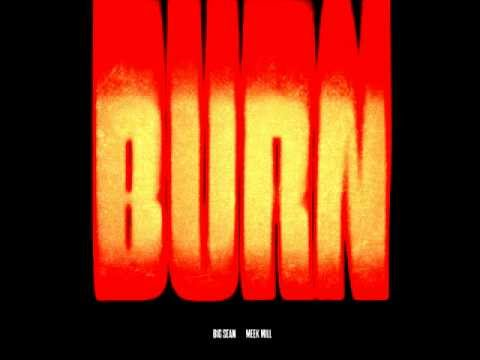 Big Sean feat. Meek Mill - BURN