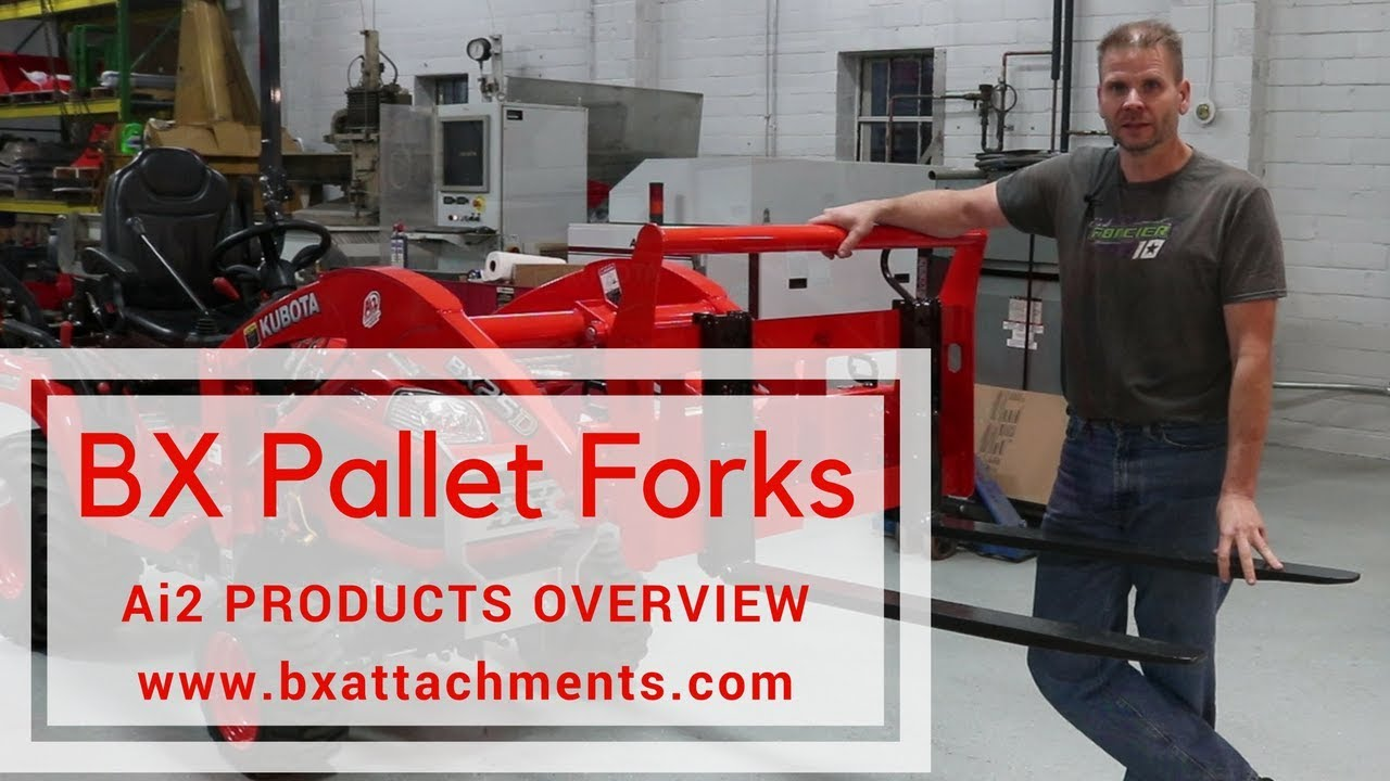 Ai2 Products Pallet Forks for Kubota BX (Gen 1 and Gen 2) - Products  Overview