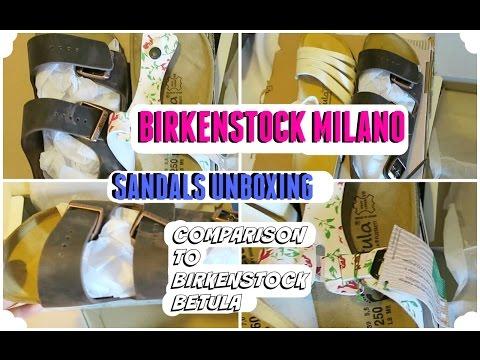 Birkenstock Milano Sandals Unboxing, Birkenstock Milano vs Betula