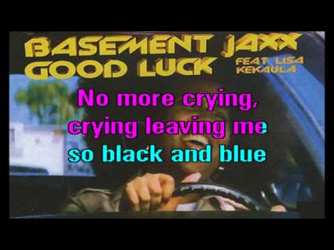 Basement Jaxx feat Lisa Kekaula - Good Luck (Karaoke)