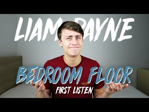 Liam Payne | Bedroom Floor (First Listen)