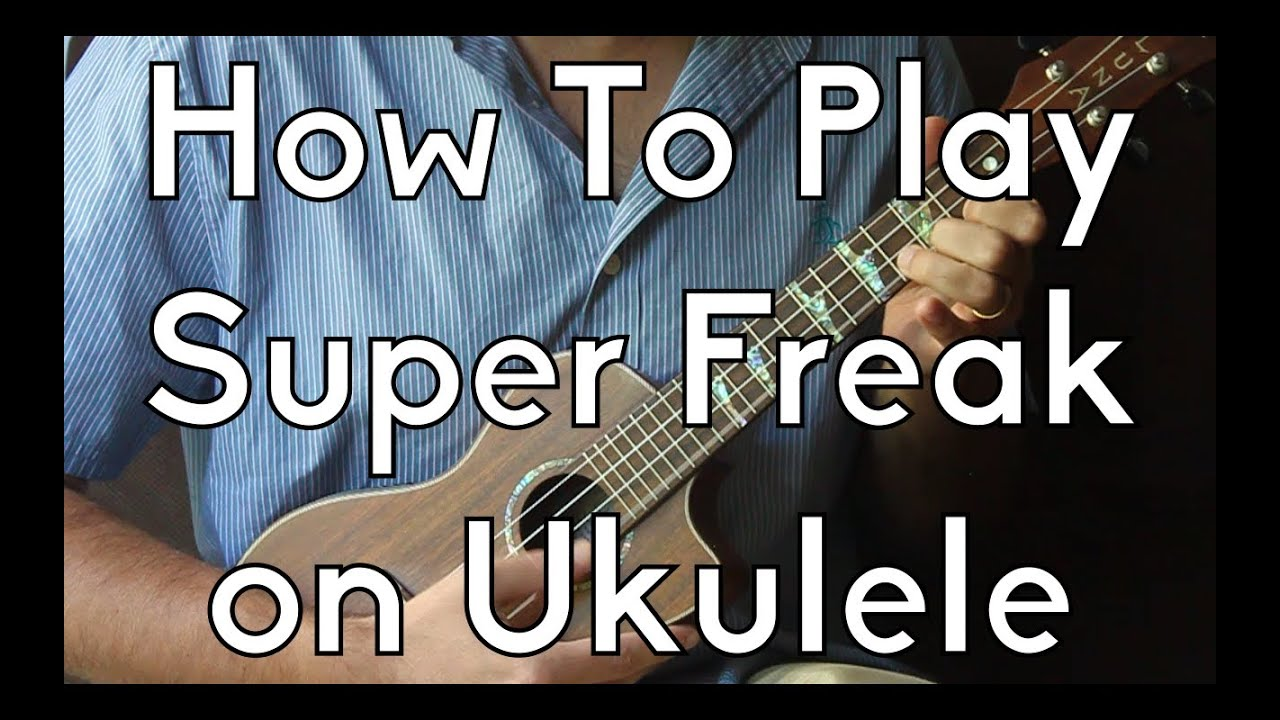 How to play super freak by rick james on ukulele easy ukulele how to play super freak by rick james on ukulele easy ukulele riff wtabs ukulele beginner songs hexwebz Image collections