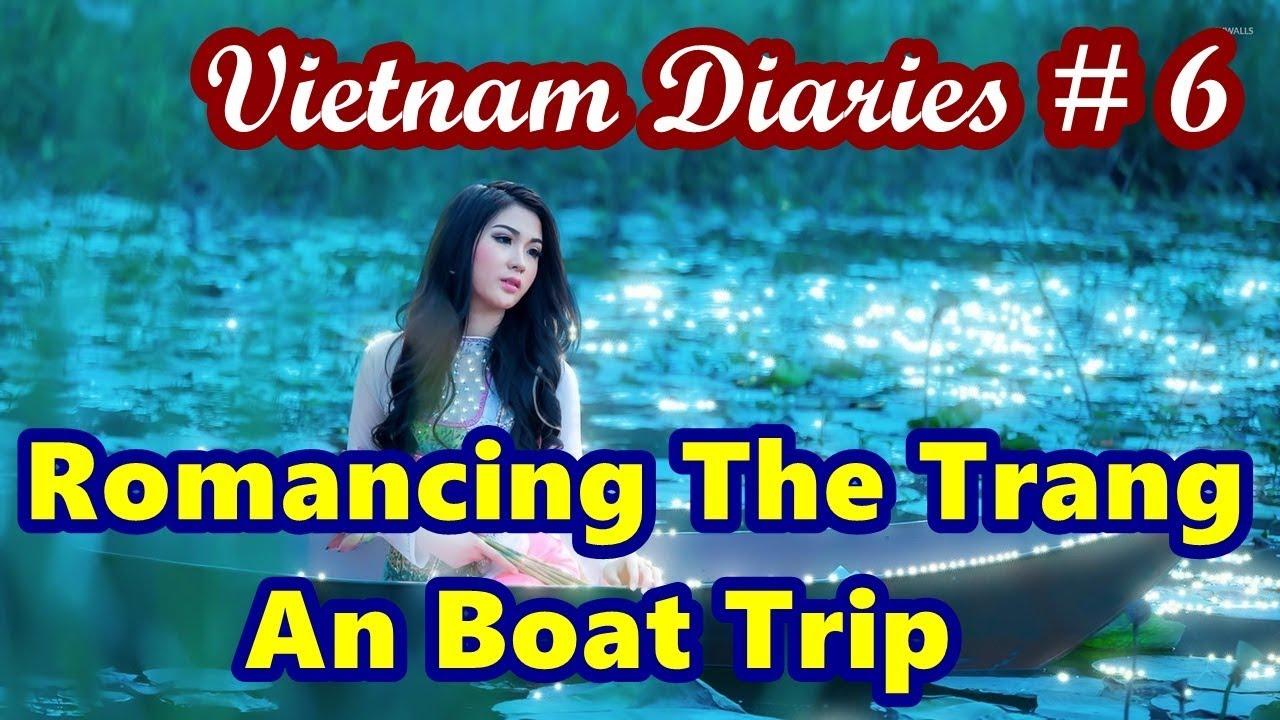 Vietnam Diaries # 6 Romancing The Trang An Boat Trip  Amazing, Wonderful