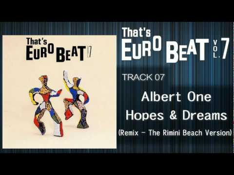 Albert One - Hopes And Dreams (Remix - The Rimini Beach Version) That's EURO BEAT 07-07